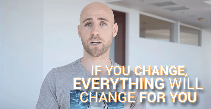 if you change everything will change for you